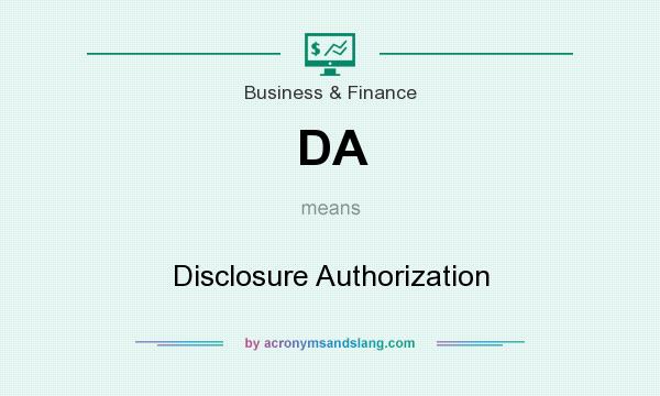 What does DA mean? It stands for Disclosure Authorization