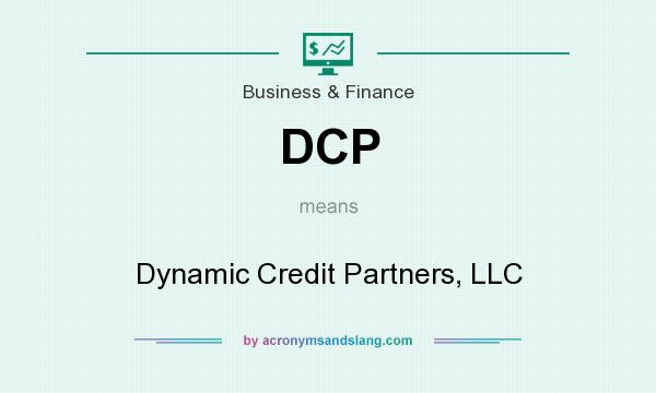 What does DCP mean? It stands for Dynamic Credit Partners, LLC