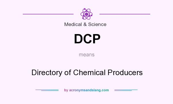 What does DCP mean? It stands for Directory of Chemical Producers