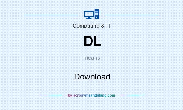 What does DL mean? It stands for Download