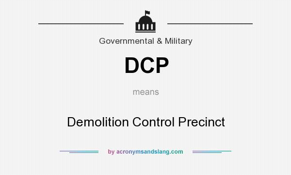 What does DCP mean? It stands for Demolition Control Precinct