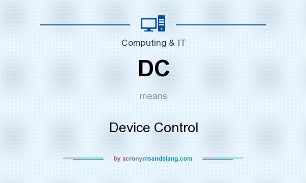 What does DC mean? It stands for Device Control