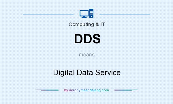 What does DDS mean? It stands for Digital Data Service