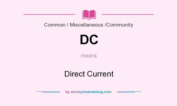 What does DC mean? It stands for Direct Current