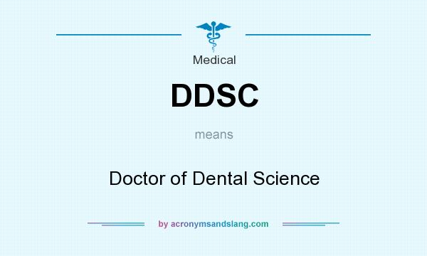 What does DDSC mean? It stands for Doctor of Dental Science