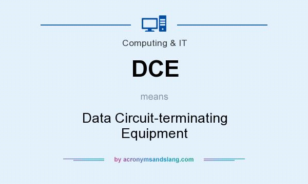 What does DCE mean? It stands for Data Circuit-terminating Equipment