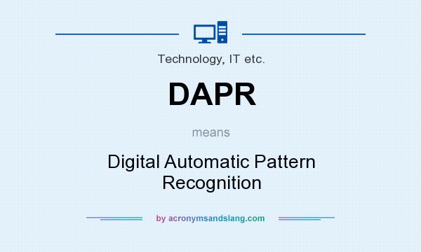 What does DAPR mean? It stands for Digital Automatic Pattern Recognition