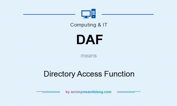 What does DAF mean? It stands for Directory Access Function