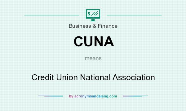 What does CUNA mean? It stands for Credit Union National Association