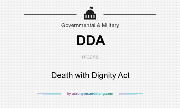 What does DDA mean? It stands for Death with Dignity Act