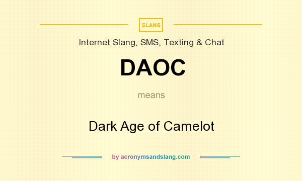 What does DAOC mean? It stands for Dark Age of Camelot