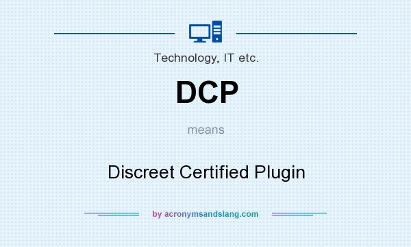 What does DCP mean? It stands for Discreet Certified Plugin