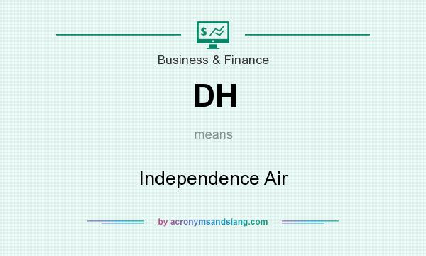 What does DH mean? It stands for Independence Air