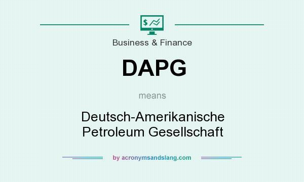What does DAPG mean? It stands for Deutsch-Amerikanische Petroleum Gesellschaft