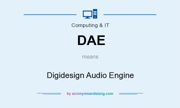 What does DAE mean? It stands for Digidesign Audio Engine