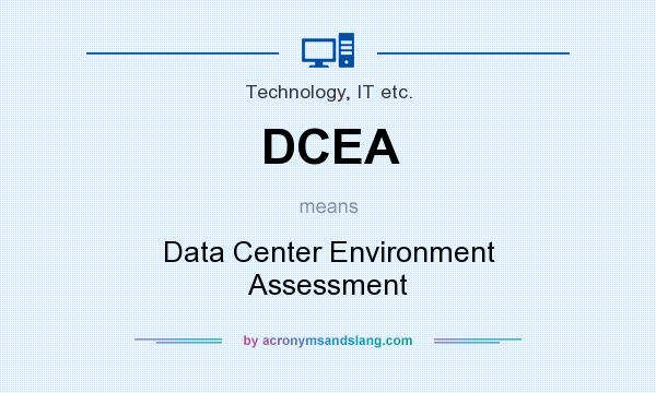 What does DCEA mean? It stands for Data Center Environment Assessment