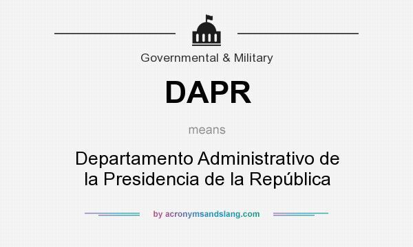 What does DAPR mean? It stands for Departamento Administrativo de la Presidencia de la República