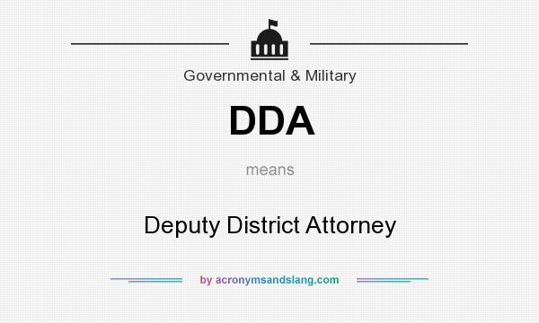 What does DDA mean? It stands for Deputy District Attorney