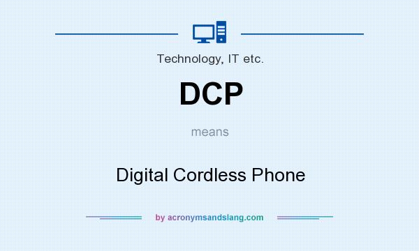What does DCP mean? It stands for Digital Cordless Phone