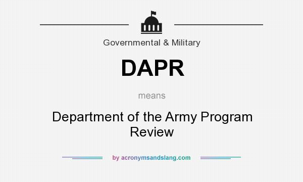 What does DAPR mean? It stands for Department of the Army Program Review