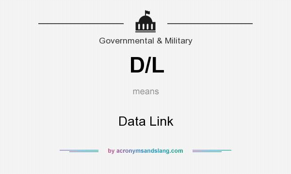 What does D/L mean? It stands for Data Link