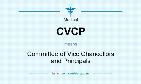 What does CVCP mean? It stands for Committee of Vice Chancellors and Principals