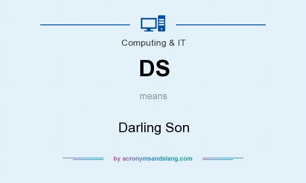 What does DS mean? It stands for Darling Son