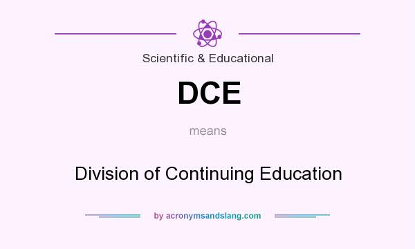 What does DCE mean? It stands for Division of Continuing Education