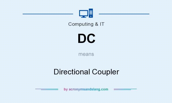 What does DC mean? It stands for Directional Coupler