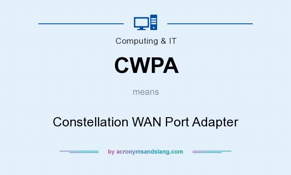 What does CWPA mean? It stands for Constellation WAN Port Adapter