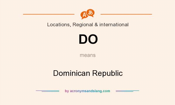 What does DO mean? It stands for Dominican Republic