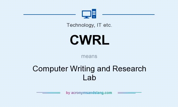 What does CWRL mean? It stands for Computer Writing and Research Lab
