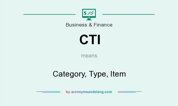 What does CTI mean? It stands for Category, Type, Item