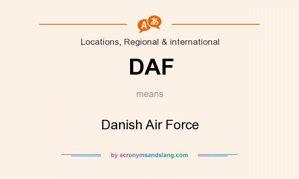 What does DAF mean? It stands for Danish Air Force