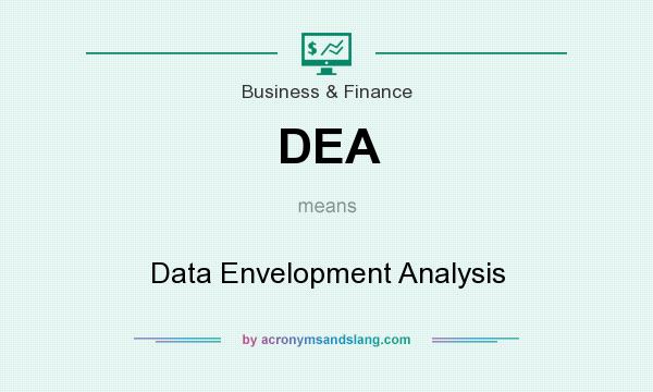 What does DEA mean? It stands for Data Envelopment Analysis