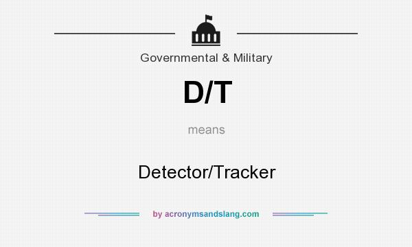 What does D/T mean? It stands for Detector/Tracker