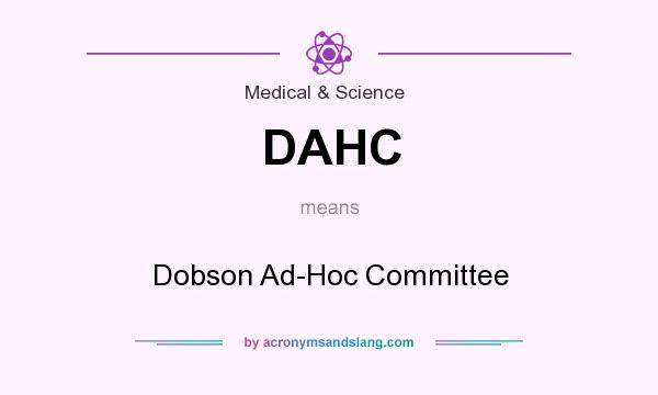 What does DAHC mean? It stands for Dobson Ad-Hoc Committee