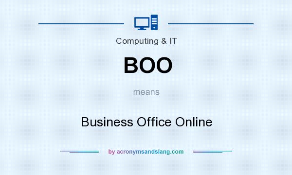 What does BOO mean? It stands for Business Office Online