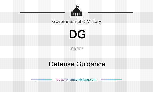 What does DG mean? It stands for Defense Guidance