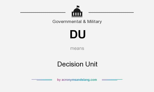 What does DU mean? It stands for Decision Unit