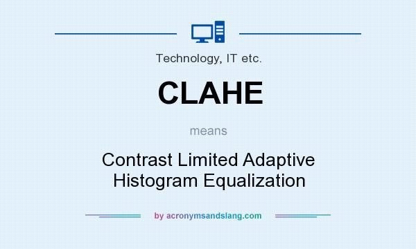What does clahe mean definition of clahe clahe stands for What does contrast do
