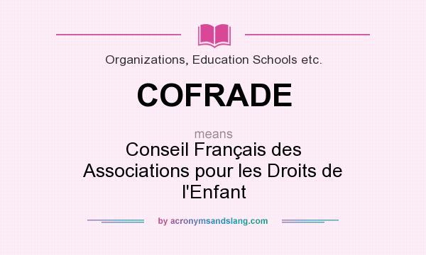 What does COFRADE mean? It stands for Conseil Français des Associations pour les Droits de l`Enfant
