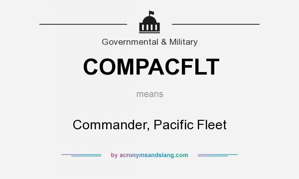 What does COMPACFLT mean? It stands for Commander, Pacific Fleet