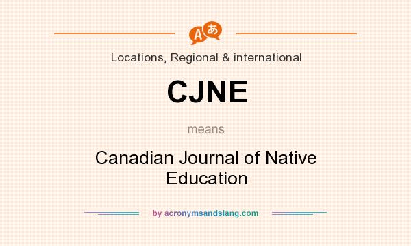 What does CJNE mean? It stands for Canadian Journal of Native Education