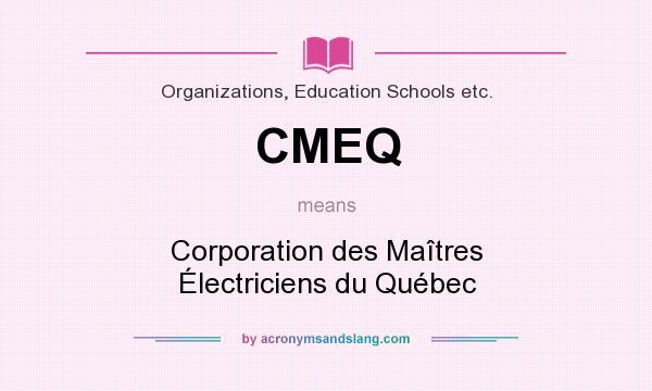 What does CMEQ mean? It stands for Corporation des Maîtres Électriciens du Québec