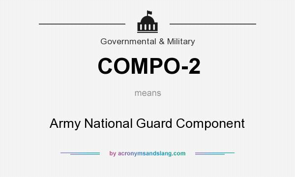 What does COMPO-2 mean? It stands for Army National Guard Component