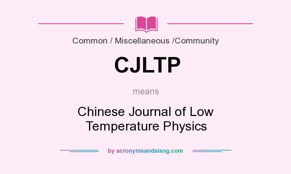 What does CJLTP mean? It stands for Chinese Journal of Low Temperature Physics