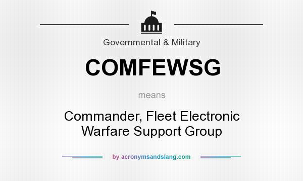 What does COMFEWSG mean? It stands for Commander, Fleet Electronic Warfare Support Group
