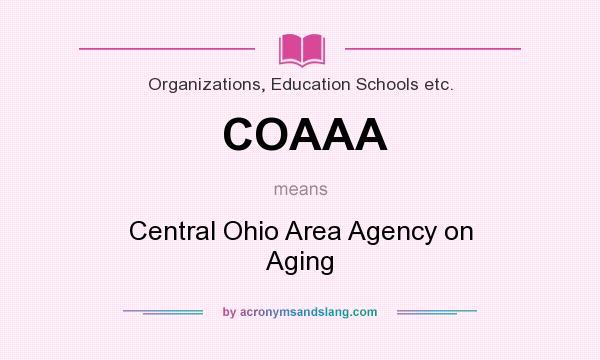What does COAAA mean? It stands for Central Ohio Area Agency on Aging