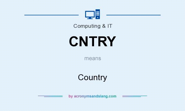 What does CNTRY mean? It stands for Country